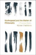 Cover-Bild zu Kierkegaard and the Matter of Philosophy (eBook) von Burns, Michael O'Neill
