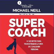 Cover-Bild zu Super coach (Audio Download) von Neill, Michael