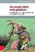 Cover-Bild zu »In unserer Liebe nicht glücklich« (eBook) von Ziegler, Uwe (Hrsg.)