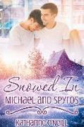 Cover-Bild zu Snowed In: Michael and Spyros (eBook) von O'Neill, Katharine
