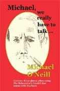 Cover-Bild zu Michael, we really have to talk (eBook) von O'Neill, Michael