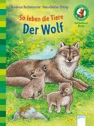 Cover-Bild zu Der Bücherbär. Sachwissen für Erstleser / So leben die Tiere. Der Wolf von Reichenstetter, Friederun