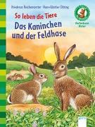 Cover-Bild zu So leben die Tiere. Das Kaninchen und der Feldhase von Reichenstetter, Friederun