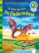 Cover-Bild zu So leben die Tiere. Die Fledermäuse von Reichenstetter, Friederun