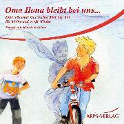 Cover-Bild zu Oma Ilona bleibt bei uns (Audio Download) von Reichenstetter, Friederun