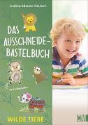 Cover-Bild zu Das Ausschneide-Bastelbuch Wilde Tiere von Küssner-Neubert, Andrea