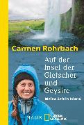 Cover-Bild zu Auf der Insel der Gletscher und Geysire von Rohrbach, Carmen