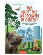 Cover-Bild zu Was macht das Wildschwein im Garten? von Golluch, Norbert