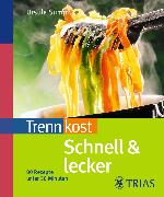 Cover-Bild zu Trennkost schnell & lecker (eBook) von Summ, Ursula
