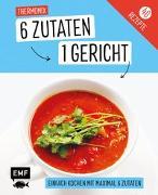 Cover-Bild zu Genial einfach! 6 Zutaten - 1 Gericht: Thermomix