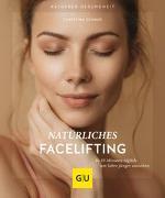 Cover-Bild zu Natürliches Facelifting von Schmid, Christina