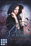 Cover-Bild zu Belle et la magie 1: Hexenherz (eBook) von Fast, Valentina