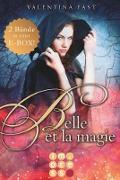 Cover-Bild zu Belle et la magie: Alle Bände in einer E-Box! (eBook) von Fast, Valentina