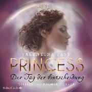 Cover-Bild zu Princess. Der Tag der Entscheidung (Royal-Spin-off) (Audio Download) von Fast, Valentina