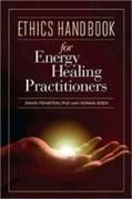 Cover-Bild zu Ethics Handbook for Energy Healing Practitioners: A Guide for the Professional Practice of Energy Medicine and Energy Psychology von Feinstein, David