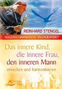 Cover-Bild zu Das innere Kind, die innere Frau, den inneren Mann erwecken und harmonisieren von Stengel, Reinhard