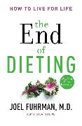 Cover-Bild zu The End of Dieting von Fuhrman, Joel