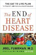Cover-Bild zu The End of Heart Disease von Fuhrman, Joel