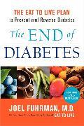 Cover-Bild zu The End of Diabetes von Fuhrman, Joel