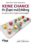 Cover-Bild zu Keine Chance für Grippe und Erkältung (eBook) von Fuhrman, Joel