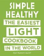 Cover-Bild zu Simple Healthy: The Easiest Light Cookbook in the World von Mallet, Jean-Francois