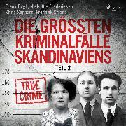 Cover-Bild zu eBook Die größten Kriminalfälle Skandinaviens - Teil 2