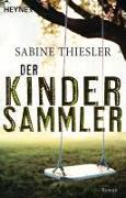 Cover-Bild zu Der Kindersammler von Thiesler, Sabine