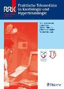 Cover-Bild zu Praktische Telemedizin in Kardiologie und Hypertensiologie (eBook) von Middeke, Martin (Hrsg.)