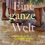 Cover-Bild zu Goldbloom, Goldie: Eine ganze Welt (Audio Download)