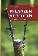 Cover-Bild zu Pflanzen veredeln von Schmid, Heiner