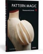 Cover-Bild zu Pattern Magic 2 - Phantasievolle Schnitte von Nakamichi, Tomoko