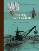 Cover-Bild zu Regensdorf, Watt und Adlikon von Stromer, Markus