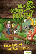 Cover-Bild zu Die Grünen Piraten - Anschlag auf die Baumriesen (eBook) von Böckmann, Corinna