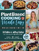 Cover-Bild zu Plant Based Cooking Made Easy von Dalton, Jill