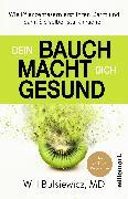 Cover-Bild zu Dein Bauch macht dich gesund (eBook) von Bulsiewicz, Will