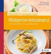 Cover-Bild zu Köstlich essen bei Histamin-Intoleranz (eBook) von Schleip, Thilo