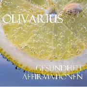 Cover-Bild zu Olivarius: Gesundheit - Affirmationen (Audio Download)