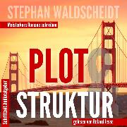 Cover-Bild zu Waldscheidt, Stephan: Plot & Struktur (Audio Download)