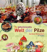 Cover-Bild zu Die geheimnisvolle Welt der Pilze von Lüder, Rita