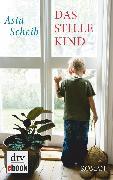 Cover-Bild zu Das stille Kind (eBook) von Scheib, Asta