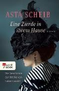 Cover-Bild zu Eine Zierde in ihrem Hause (eBook) von Scheib, Asta