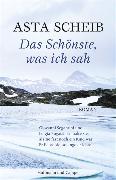 Cover-Bild zu Das Schönste, was ich sah (eBook) von Scheib, Asta