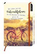 Cover-Bild zu myNOTES Das Leben ist wie Fahrradfahren. Um die Balance zu halten, musst du in Bewegung bleiben - Notizbuch medi für Träume, Pläne und Ideen
