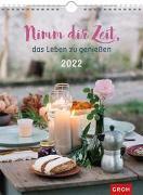 Cover-Bild zu Groh Verlag: Nimm dir Zeit, das Leben zu genießen 2022