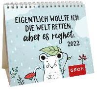 Cover-Bild zu Groh Verlag: Eigentlich wollte ich die Welt retten, aber es regnet 2022