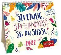 Cover-Bild zu Groh Verlag: Sei mutig. Sei anders. Sei du selbst. 2022