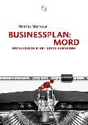 Cover-Bild zu Businessplan Mord (eBook) von Mansour, Monika
