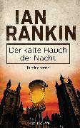 Cover-Bild zu Rankin, Ian: Der kalte Hauch der Nacht - Inspector Rebus 11 (eBook)