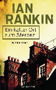 Cover-Bild zu Rankin, Ian: Ein kalter Ort zum Sterben (eBook)