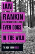 Cover-Bild zu Rankin, Ian: Even Dogs in the Wild (eBook)